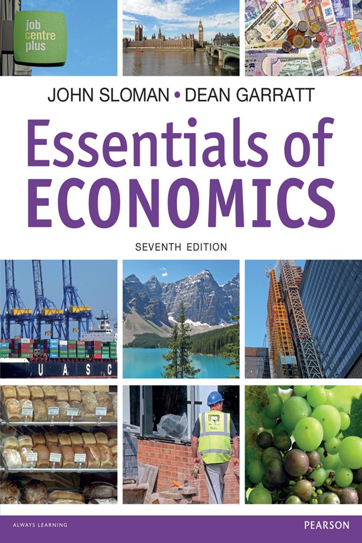 Pdf Essentials Of Economics By John Sloman Dean Garratt Perlego