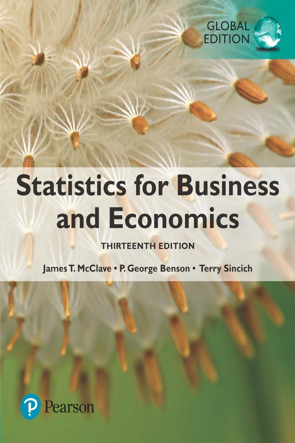 Statistics For Business And Economics Global Edition By James T Mcclave P George Benson Terry Sincich Pdf Read Online Perlego