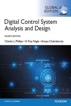 Digital Control System Analysis Design Global Edition By Charles L Phillips Troy Nagle James Brickley Aranya Chakrabortty Pdf Read Online Perlego