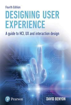 Designing User Experience By David Benyon Pdf Read Online Perlego