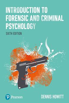 Introduction To Forensic And Criminal Psychology By Dennis Howitt Pdf Read Online Perlego