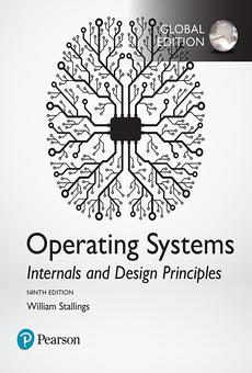 Operating Systems Internals And Design Principles Global Edition By William Stallings Pdf Read Online Perlego