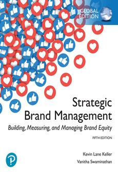 Pdf Strategic Brand Management Building Measuring And Managing Brand Equity Global Edition By Kevin Lane Keller Vanitha Swaminathan Perlego