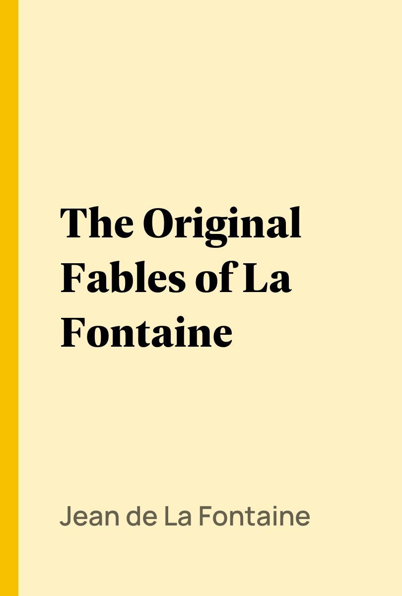 PDF The Original Fables of La Fontaine by Jean de La ...