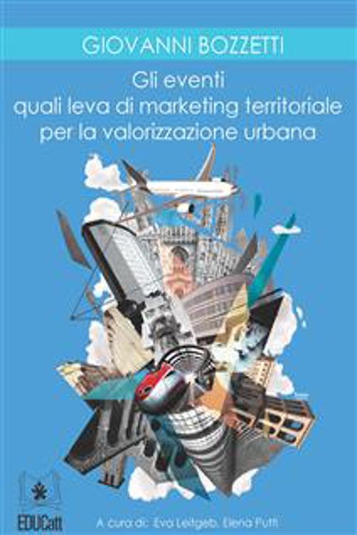 Gli eventi quali leva di marketing territoriale per la valorizzazione urbana