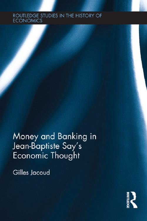 Money and Banking in Jean-Baptiste Say's Economic Thought