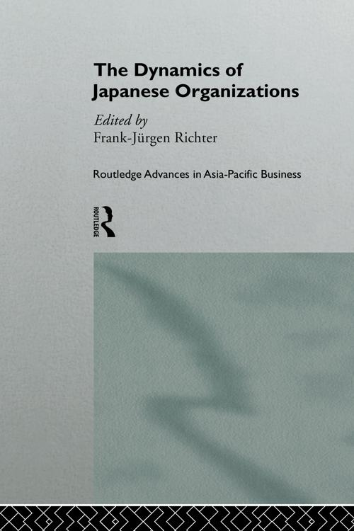The Dynamics of Japanese Organizations