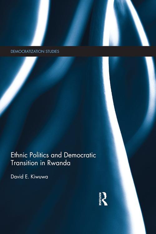 Ethnic Politics and Democratic Transition in Rwanda