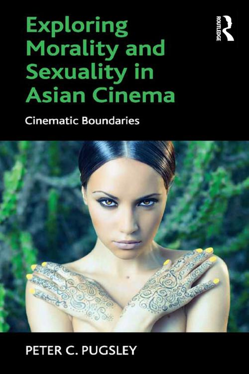 Exploring Morality and Sexuality in Asian Cinema