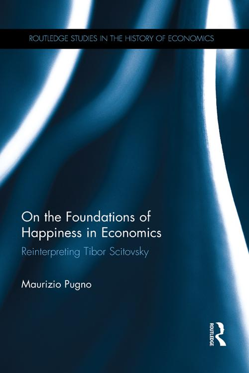 On the Foundations of Happiness in Economics