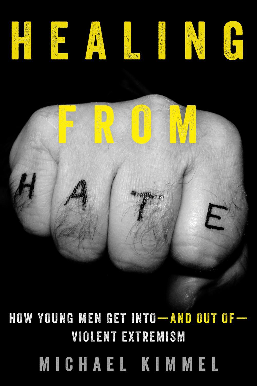Healing from Hate by Michael Kimmel | Read online | PDF, eBook