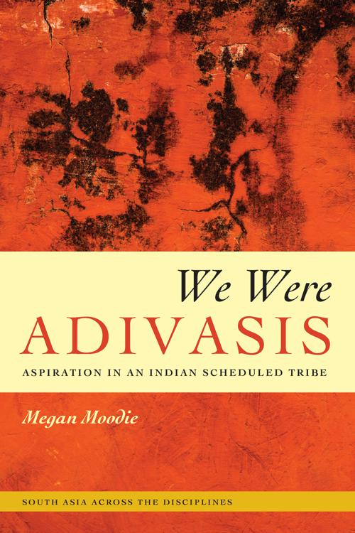 We Were Adivasis