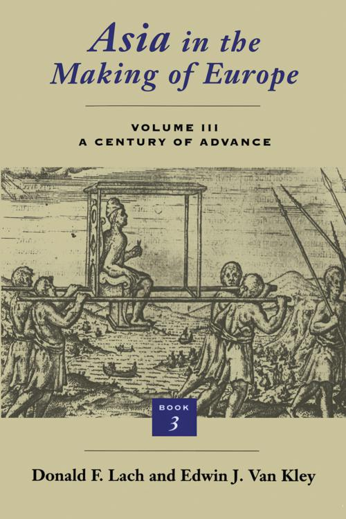 Asia in the Making of Europe, Volume III: A Century of Advance. Book 3