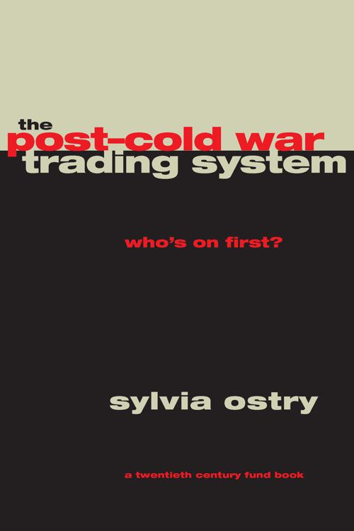The Post-Cold War Trading System