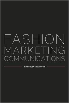 Fashion Marketing Communications By Gaynor Lea Greenwood Pdf Read Online Perlego